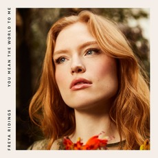 You Mean The World To Me (EP) by Freya Ridings