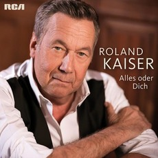 Alles oder Dich mp3 Album by Roland Kaiser