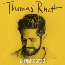 Look What God Gave Her by Thomas Rhett