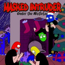 Under the Mistletoe mp3 Single by Masked Intruder
