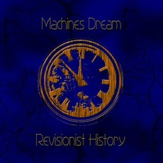 Revisionist History by Machines Dream