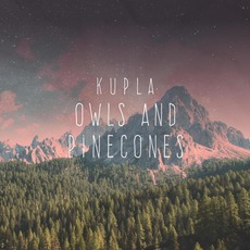 Owls and Pinecones mp3 Album by Kupla