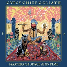 Masters of Space and Time mp3 Album by Gypsy Chief Goliath