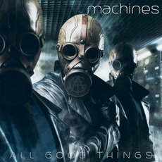 Machines mp3 Album by All Good Things