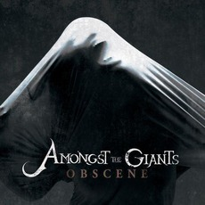Obscene mp3 Album by Amongst The Giants