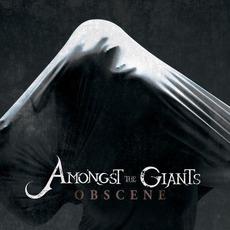 Obscene by Amongst The Giants