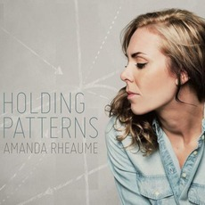 Holding Patterns mp3 Album by Amanda Rheaume