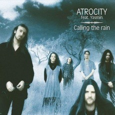 Calling the Rain (Remastered) by Atrocity
