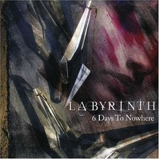 6 Days to Nowhere mp3 Album by Labyrinth