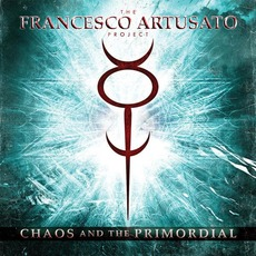 Chaos and the Primordial mp3 Album by The Francesco Artusato Project