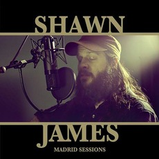 The Madrid Sessions mp3 Single by Shawn James