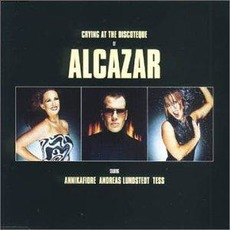 Crying at the Discoteque mp3 Single by Alcazar