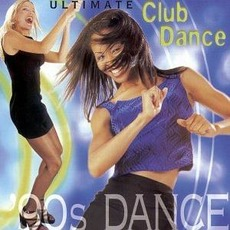 Ultimate Club Dance: '90s Dance by Various Artists