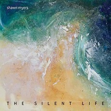 The Silent Life by Shawn Myers