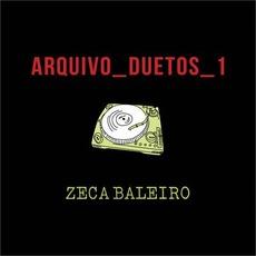 Arquivo Duetos 1 mp3 Album by Zeca Baleiro