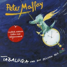 Tabaluga und die Zeichen der Zeit mp3 Album by Peter Maffay