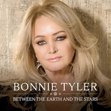 Between the Earth and the Stars mp3 Album by Bonnie Tyler