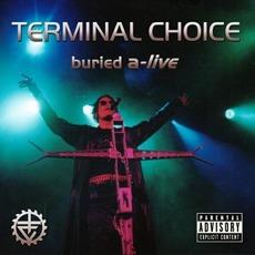 Buried A-Live mp3 Live by Terminal Choice
