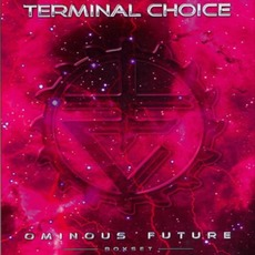 Ominous Future (Limited Edition) mp3 Album by Terminal Choice