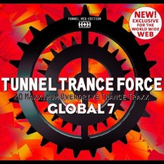 Tunnel Trance Force: Global 7 by Various Artists