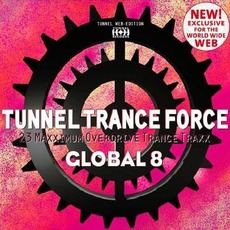 Tunnel Trance Force: Global 8 by Various Artists