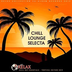 Chill Lounge Selecta: Tropical Edition 2019 mp3 Compilation by Various Artists