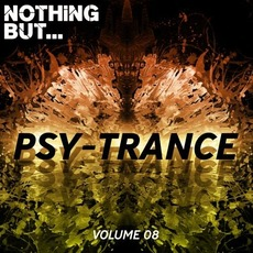 Nothing But... Psy-Trance, Volume 08 by Various Artists