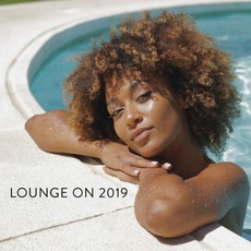 Lounge On 2019 mp3 Compilation by Various Artists