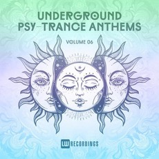 Underground Psy-Trance Anthems, Volume 06 mp3 Compilation by Various Artists