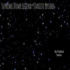 Supreme Dump Legend: StarLite Episode mp3 Album by Tha God Fahim