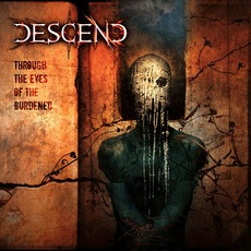 Through the Eyes of the Burdened by Descend