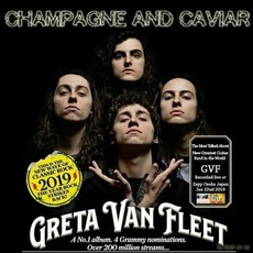 Champagne And Caviar by Greta Van Fleet