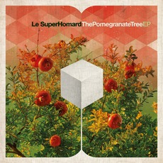 The Pomegranate Tree EP by Le SuperHomard
