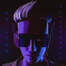 Discotronic, Vol.1 by AM 1984