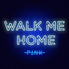 Walk Me Home mp3 Single by P!nk