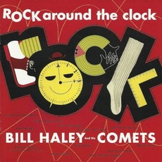 Rock Around the Clock (Re-Issue) mp3 Artist Compilation by Bill Haley & His Comets