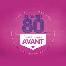 C'était Mieux Avant : Les Années 80, Vol. 2 mp3 Compilation by Various Artists
