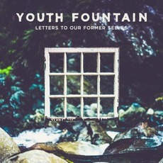 Letters To Our Former Selves mp3 Album by Youth Fountain