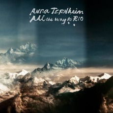 All the Way to Rio mp3 Album by Anna Ternheim