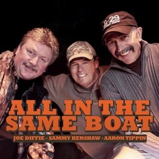 All in the Same Boat by Aaron Tippin, Sammy Kershaw & Joe Diffie