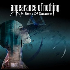 In Times of Darkness by Appearance Of Nothing