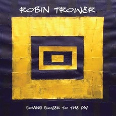 Coming Closer to the Day mp3 Album by Robin Trower