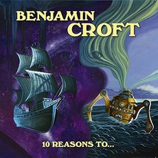 10 Reasons To... mp3 Album by Benjamin Croft