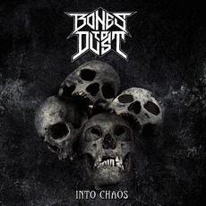 Into Chaos by Bones to Dust
