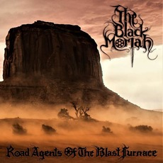 Road Agents of the Blast Furnace by The Black Moriah