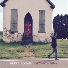 Still Tryin' to Believe mp3 Album by Peter Rogan