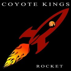Rocket mp3 Album by Coyote Kings