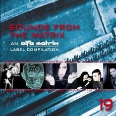 Sounds From the Matrix 19 mp3 Compilation by Various Artists