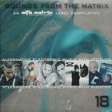 Sounds From the Matrix 18 mp3 Compilation by Various Artists