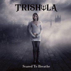 Scare To Breathe mp3 Album by Trishula